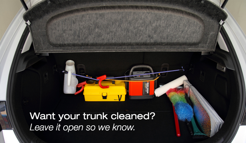 Hey you didn't vacuum my trunk…